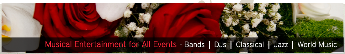Musical Entertainment for all your events - Bands | DJs | Classical | Jazz | World Music